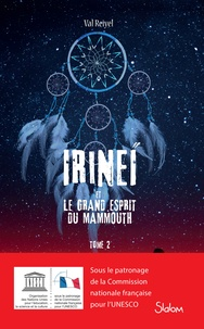 Val Reiyel - Irineï et le grand esprit du Mammouth Tome 2 : .