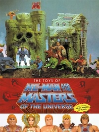 Val Staples - The Toys of He-Man and the Masters of the Universe - Also including She-Ra, Princess of Power.