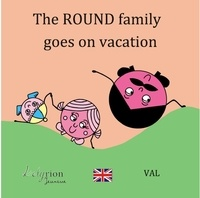 Val - The Round family goes on vacation.