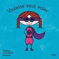 Val - Violette veut voler.