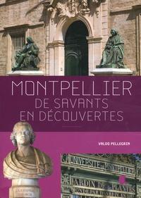 Valdo Pellegrin - Montpellier, de savants en découvertes.