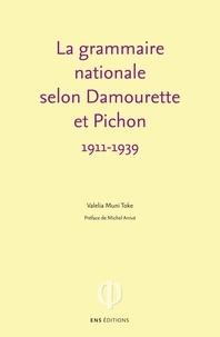 Valelia Muni Toke - La grammaire nationale selon Damourette et Pichon - 1911-1939.