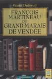 Valens Debreuil et Michèle Monjauze-Milcent - François Martineau du grand marais de Vendée.