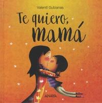 Valenti Gubianas - Te quiero, mama.