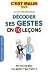 Valentin Becmeur - Décoder ses gestes en 10 leçons.