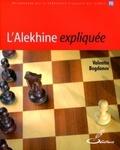 Valentin Bogdanov - L'Alekhine expliquée.