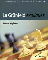 Valentin Bogdanov - La Grünfeld expliquée.