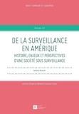 Valentin Boullier - De la surveillance en Amérique - Histoire, enjeux et perspectives d'une société sous surveillance.