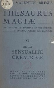 Valentin Bresle - Thesaurus magiæ (11). De la sensualité créatrice.