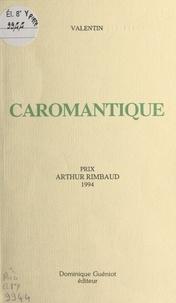 Valentin - Caromantique.