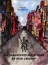 Valentin Chezaubernard - Les Fabuleuses Aventures de Dick Lesaint.