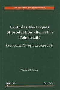 Centrales électriques et production alternative d'électricité- Les réseaux d'énergie électrique, volume 3B - Valentin Crastan   Showmesound.org