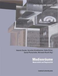 Valentin Dander et Veronika Gründhammer - Medienräume - Materialität und Regionalität.