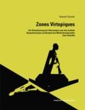 Valentin Dander - Zones Virtopiques - Die Virtualisierung der Heterotopien und eine mediale Dispositivanalyse am Beispiel des Medienkunstprojekts Zone*Interdite.