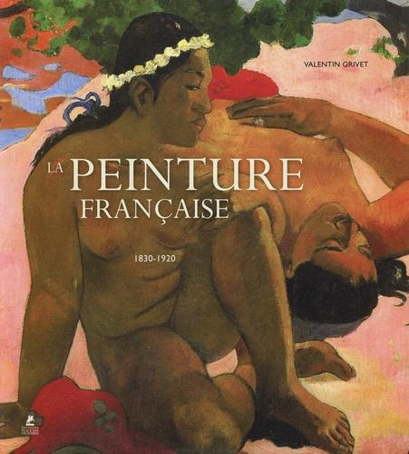 La peinture française. 1830-1920