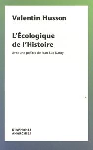 Valentin Husson et Jean-Luc Nancy - L'écologique de l'Histoire.