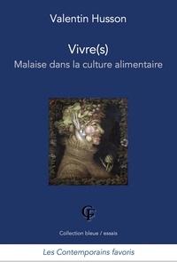 Valentin Husson - Vivre(s) - Malaise dans la culture alimentaire.