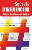 Valentin Lucas - Secrets d'influenceur - Clés et coulisses du métier.