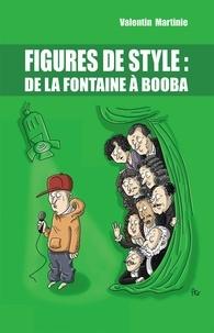 Valentin Martinie - Figures de Style De La Fontaine à Booba.
