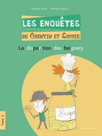 Valentin Mathé - Les enquêtes de Quentin et Sophie Tome 3 : La disparition des beignets.