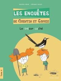 Valentin Mathé et Stéphane Nicolet - Les enquêtes de Quentin et Sophie Tome 4 : Le trésor caché.