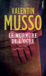 Valentin Musso - Le murmure de l'ogre.
