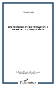 Valentin Nagifi Deamo - Les derniers jours de Mobutu à Gbado-Lite (Congo-Zaïre).