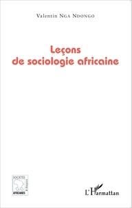 Valentin Nga Ndongo - Leçons de sociologie africaine.