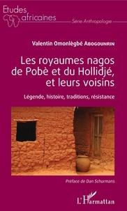Livres de Kindle gratuits Android Les royaumes nagos de Pobè et du Hollidjé, et leurs voisins  - Légende, histoire, traditions, résistance CHM PDF iBook