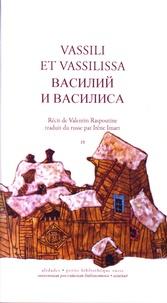 Valentin Raspoutine - Vassili et Vassilissa.