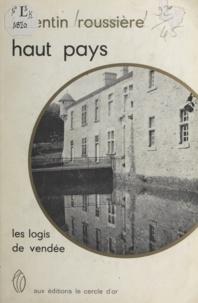 Valentin Roussière - Haut pays - Les logis de Vendée.