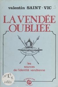 Valentin Saint-Vic - La Vendée oubliée.