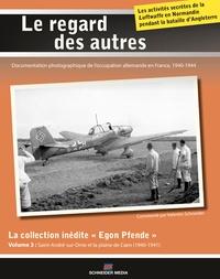 """Valentin Schneider - La collection inédite """"Egon Pfende"""" - Volume 3, Saint-André-sur-Orne et la plaine de Caen (1940-1941)."""