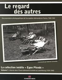 """Valentin Schneider - La collection inédite """"Egon Pfende"""" - Volume 1, Attente dans l'Ouest allemand et entrée au Luxembourg (1939-1940)."""