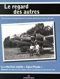 """Valentin Schneider - La collection inédite """"Egon Pfende"""" - Volume 2, Les débuts de l'Occupation, entre le Luxembourg et la Normandie (1940)."""