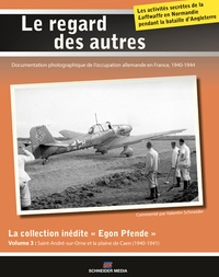 """Valentin Schneider - La collection inedite """"Egon Pfende"""" - Volume 3, Saint-André-sur-Orne et la Plaine de Caen (1940-1941)."""