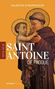 Valentin Strappazzon - Petite vie de saint Antoine de Padoue.