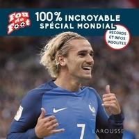 100 % incroyable spécial mondial.pdf