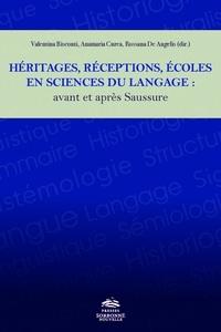 Valentina Biscontini et Anamaria Curea - Héritages, réceptions, écoles en sciences du langage : avant et après Saussure.
