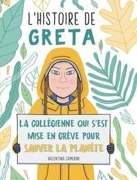Valentina Camerini - L'histoire de Greta - La collégienne qui s'est mise en grève pour sauver la planète.