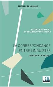 Valentina Chepiga et Estanislao Sofia - La correspondance entre linguistes - Un espace de travail.