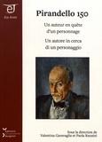 Valentina Garavaglia et Paola Ranzini - Pirandello 150 - Un auteur en quête d'un personnage.