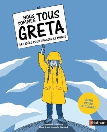 Nous sommes tous Greta. Des idées pour changer le monde