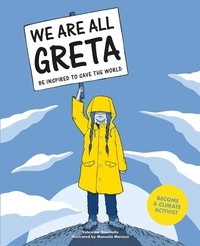 Valentina Giannella - We are all greta be inpired to save the world.