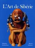 Valentina Gorbatcheva - L'Art de Sibérie.