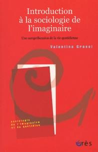 Valentina Grassi - Introduction à la sociologie de l'imaginaire - Une compréhension de la vie quotidienne.