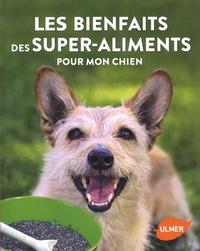 Les bienfaits des super-aliments pour mon chien.pdf
