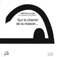 Valentina Lungo - Sur le chemin de la maison....