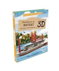 Valentina Manuzzato et Valentina Bonaguro - Construis le bateau 3D - L'histoire des bateaux.