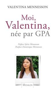Valentina Mennesson - Moi, Valentina, née par GPA.